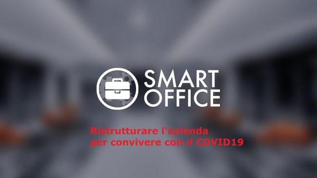 COVID19: ristrutturare le aziende in chiave Smart Office per convivere con il virus